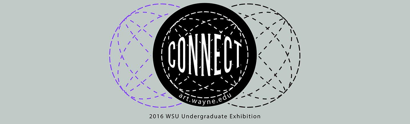 Connect: 2016 Undergraduate Exhibition in the Art Dept. Gallery
